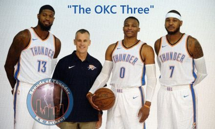 CARMELO ANTHONY, PAUL GEORGE, AND RUSSELL WESTBROOK WILL MAKE THE OKLAHOMA THUNDER THE TEAM TO BEAT