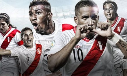 FOUR REASONS BEHIND PERU'S RIVIVAL,  JUST IN TIME FOR THE 2018 FIFA WORLD CUP RUSSIA