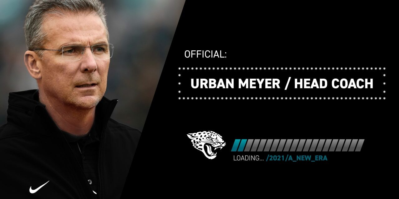 Official: Urban Meyer named Jaguars Head Coach,  MEYER IS Ready to start a new chapter IN THE NATIONAL FOOTBALL LEAGUE