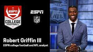 Robert Griffin III joins ESPN as college football broadcaster, but is 'still ready to play'. CONGRATS TO MR. GRIFFIN, AN EXCELLENT HIRE, GREAT ADDITION AND UPGRADE TO THE TOTAL SPORTS PLATFORM FOR THE DISNEY CORP