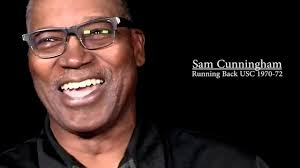 """Sam 'Bam' Cunningham,  , """"JUST A GREAT MAN, FATHER, HUSBAND, BROTHER, FRIEND"""", OLDER BROTHER OF NFL GREAT """"RANDALL CUNNINGHAM"""", AND Hall of Fame USC player who helped integrate college football, dies at 71, he was part of USC's """"all-black"""" backfield– the first one of its kind in Division I (NCAA) history– that included quarterback Jimmy Jones and running back Clarence Davis."""